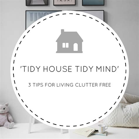 tidy house wafflemama tidy house tidy mind gt gt 3 tips for living