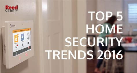 reed security new and noteworthy top 5 home security