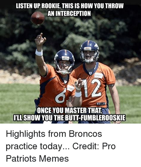 Broncos Patriots Meme - listen uprookie this is how you throw an interception once