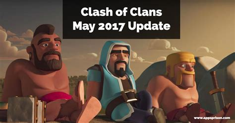 download clash of clans update clash of clans may 2017 update apk release date latest