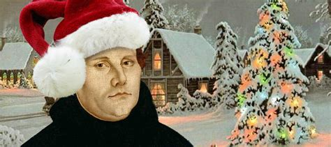 luthers christmas tree martin luther loved he might even popularised a tree