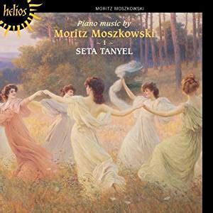 moritz moszkowski, seta tanyel moszkowski: piano music 1