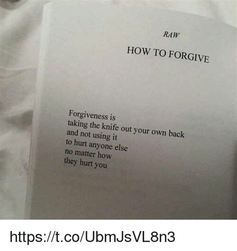 how to your outside how to forgive forgiveness is taking the knife out your own back and not using it