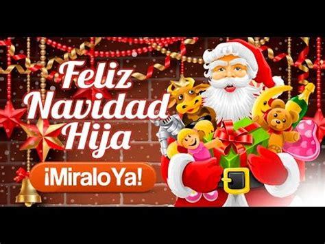imagenes de feliz navidad para hija feliz navidad hija etiquetate net youtube