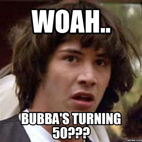 Turning 50 Memes - home memes com