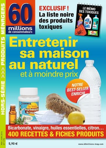 Entretenir Sa Maison by Entretenir Sa Maison Au Naturel 2016 60 Millions De