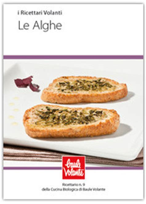 baule volante ricette le alghe ricettario n 9 della cucina biologica di baule