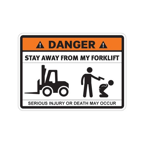 10 Types Of To Stay Away From by Printed Vinyl Danger Stay Away From My Forklift