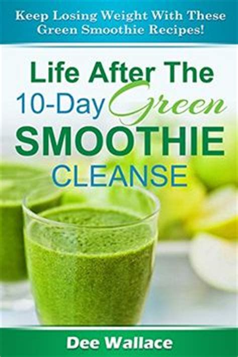10 Day Detox Cleanse Book by 1000 Images About Smoothie Cleanse On Green