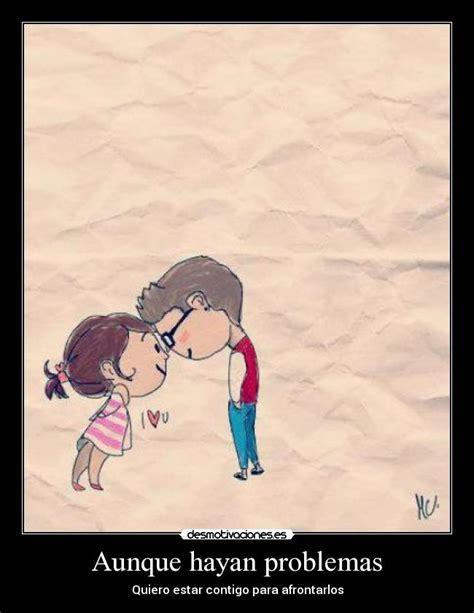 imagenes de yo quiero estar contigo aunque hayan problemas desmotivaciones
