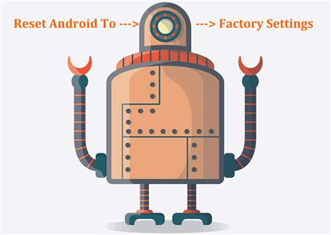 reset android to factory default 2 ways to reset android to factory settings what happens