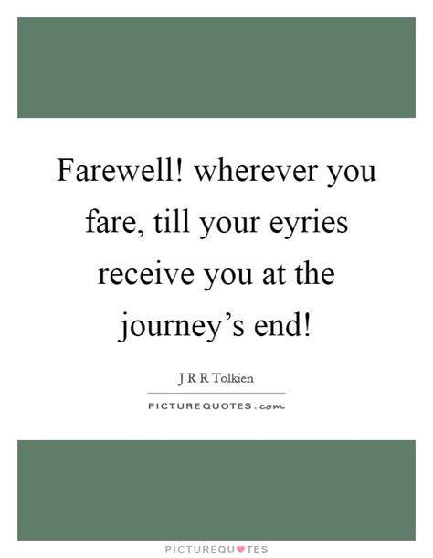 farewell wherever you fare till your eyries receive you at the picture quotes