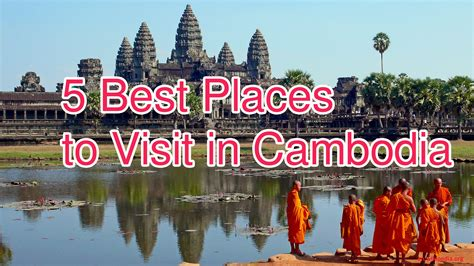 top best to top 5 best places to visit in cambodia top 10s