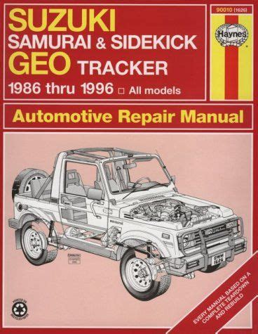 suzuki samurai & sidekick geo tracker 1986 thru 1996: all