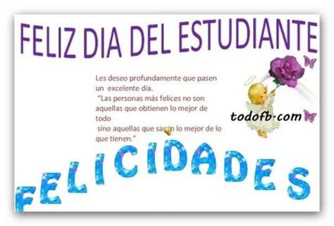 frases del dia del estudiante frases alusivas al dia del ideas de tarjetas y postales de feliz d 237 a del estudiante