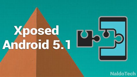 xposed android install xposed framework modules on android 5 1 lollipop naldotech