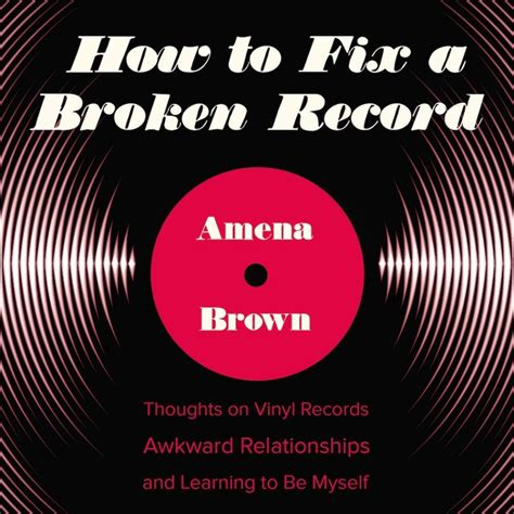 How To Fix Vinyl by How To Fix A Broken Record Amena Brown Audiobook Christian Audiobooks Try Us Free