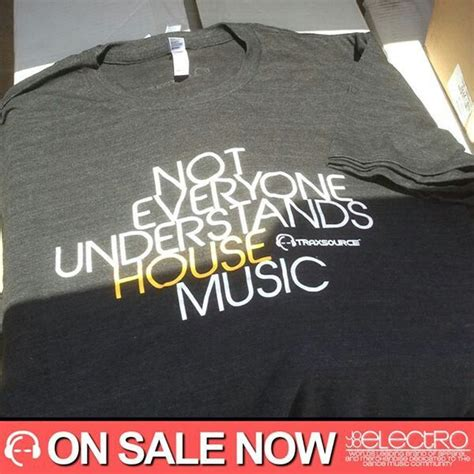 not everyone understands house music not everyone understands house music t shirt i need this