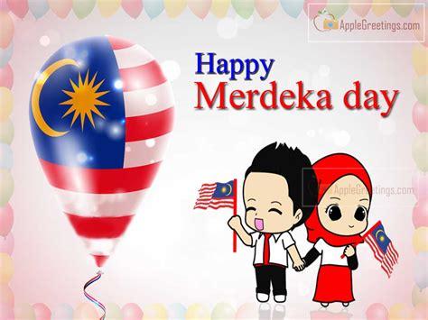 Malaysia S Day 2017 Malaysia Merdeka Day 2018 Wishes Greetings M 449 Id