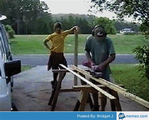 woodwork accidents wood work memes