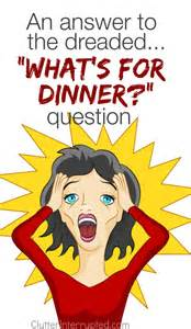 an answer to the dreaded quot what s for dinner quot question clutter interrupted