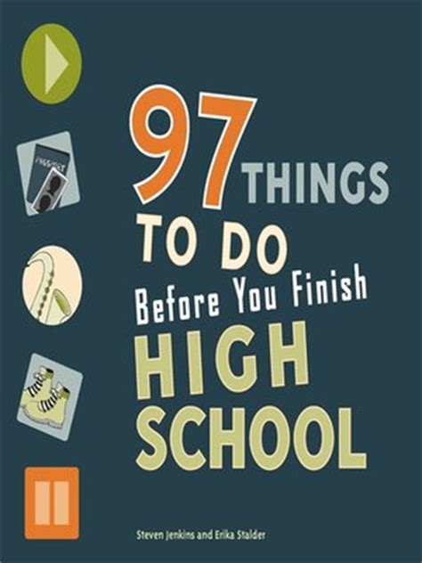 Pdf Things Before Finish High School by 97 Things To Do Before You Finish High School By Erika