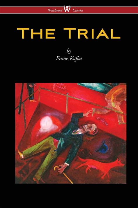 the trial of my books the trial by franz kafka wisehouse publishing we