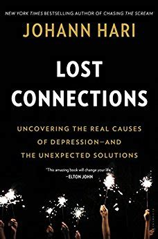 lost connections uncovering the real causes of depression and the solutions books lost connections uncovering the real causes of depression