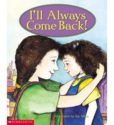 i ll you always books i ll always come back by steve metzger scholastic
