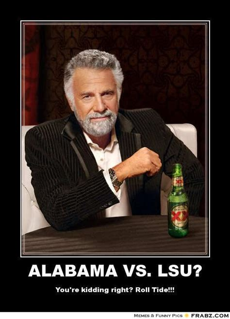 Funny Lsu Memes - alabama vs lsu dos equis meme generator posterizer