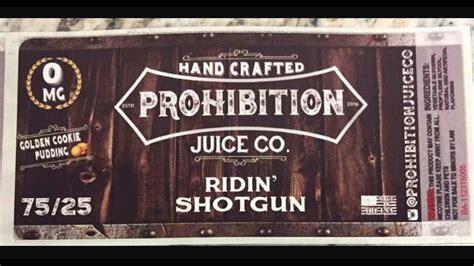 Shotgum Eliquid prohibition juice co ridin shotgun e liquid review