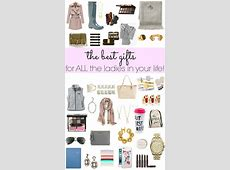 The Best Gifts for ALL the Ladies In Your Life ... 2016 Xmas Gift Guide