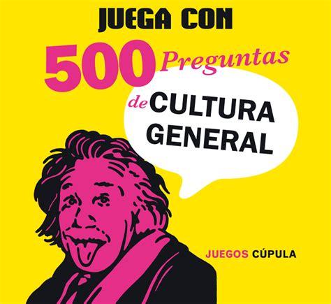 juego preguntas cultura juega con 500 preguntas de cultura general vv aa