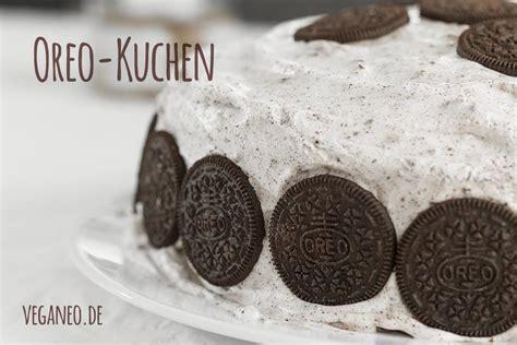 veganer oreo kuchen rezept f 252 r vegane oreo torte oreo kuchen einfach lecker
