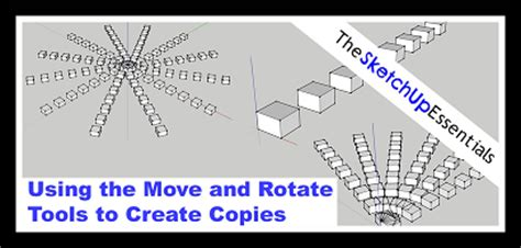 layout sketchup rotate creating copies with the move and rotate tools the