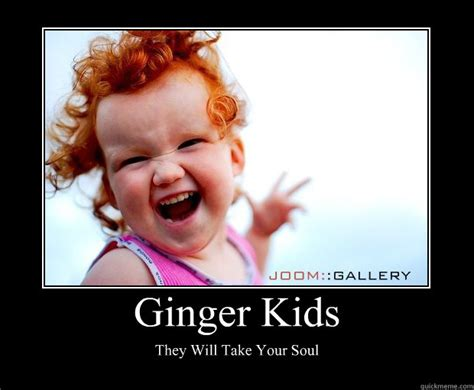 Meme Red Hair Kid - ginger kids they will take your soul motivational poster