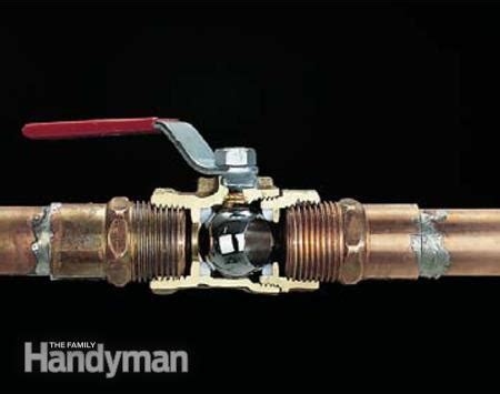 Valves In Plumbing by Plumbing Valve Basics The Family Handyman