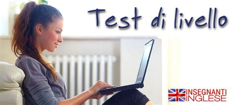 test d inglese test di livello inglese insegnanti inglese
