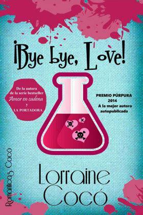 libro love x style x 161 bye bye love coco lorraine sinopsis del libro