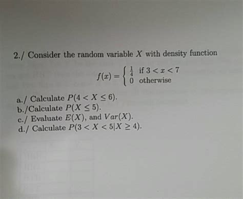 Find Random To Text Consider The Random Variable X With Density Functi