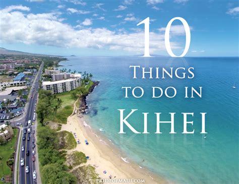 things to do on maui kihei things to do activities in kihei maui