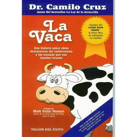 la vaca resumen libro la vaca libro camilo cruz la divina misericordia