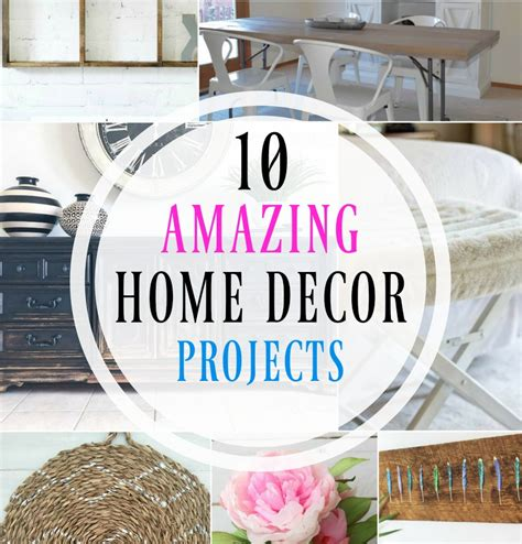 amazing home decor 10 amazing home decor projects something for the diy ers