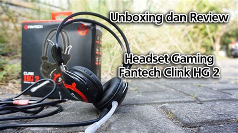 Headset Gaming Fantech Spectre Hg 8 Size unboxing headset gaming fantech hg 2 test review