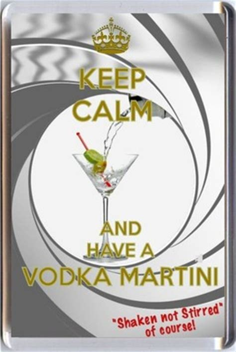 vodka shaken not stirred keep calm and have a vodka shaken not stirred of