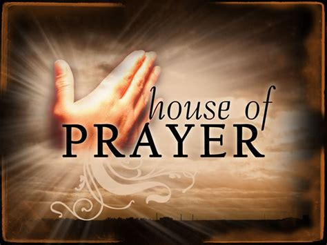 my house shall be called a house of prayer the messenger april 18 2012