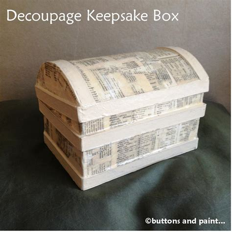 Decoupage Memory Box - buttons and paint and a decoupage keepsake box