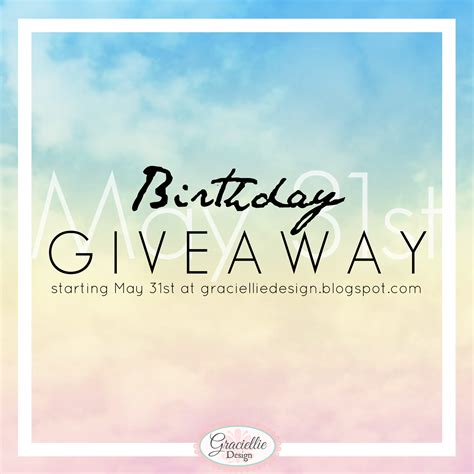 layout for birthday giveaways graciellie design join my birthday giveaway 7 prizes