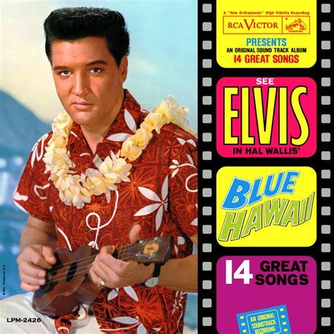 blue hawaiian blue hawaii elvis presley listen and discover music at