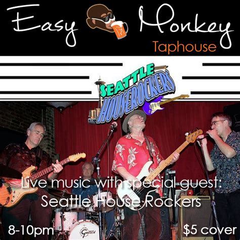 house music seattle live music with seattle house rockers easy monkey taphouse
